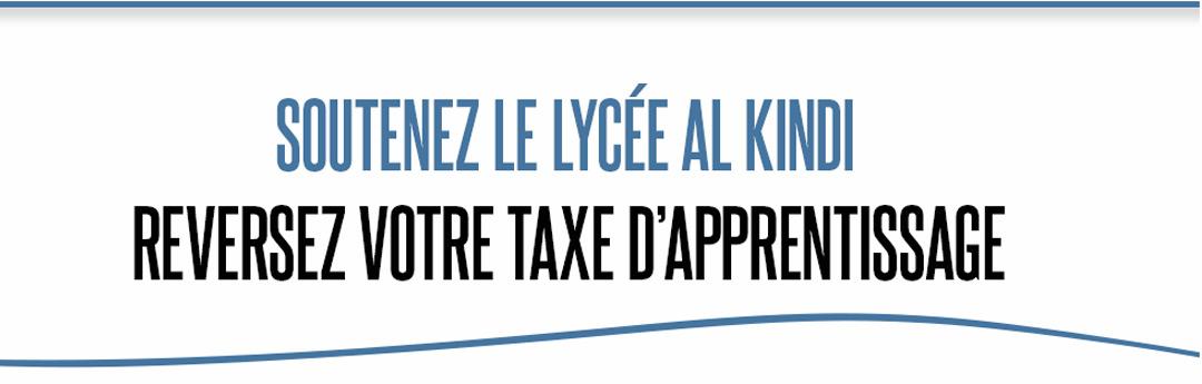 Soutenez le lycée AL KINDI, reserez votre taxe d'apprentissage